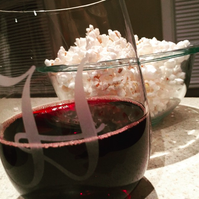 All you need in life is popcorn (pop it yourselves if you want to live,) wine (Lambrusco if it's all you have,) and maybe some water.